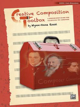 Creative Composition Toolbox, Book 3: A Step-by-Step Guide for Learnin (AL-00-37737)