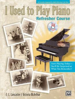 I Used to Play Piano: Refresher Course: An Innovative Approach for Adu (AL-00-22165)