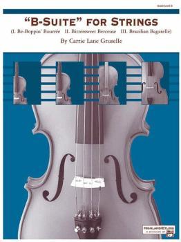 """B-Suite"" for Strings: I. Be-Boppin' Bourée, II. Bittersweet Berceuse, (AL-00-22331)"