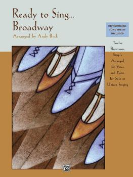 Ready to Sing . . . Broadway: 12 Showtunes, Simply Arranged for Voice  (AL-00-35808)