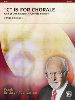 """C"" Is for Chorale (God of Our Fathers: A Chorale Fantasy) (AL-00-29918S)"