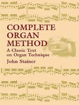 Complete Organ Method: A Classic Text on Organ Technique (AL-06-430790)