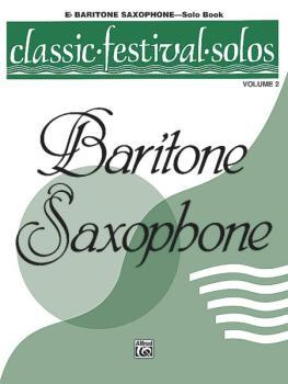 Classic Festival Solos (E-flat Baritone Saxophone), Volume 2 Solo Book (AL-00-EL03885)