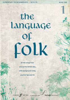 The Language of Folk 1: 20 Folk Songs from around the British Isles, w (AL-12-0571537324)