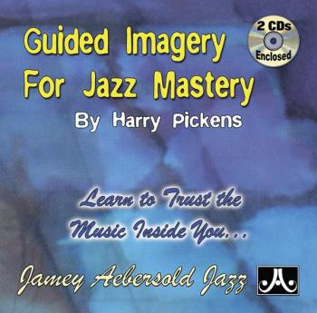 Guided Imagery for Jazz Mastery: Learn to Trust the Music Inside You . (AL-24-GIJ)