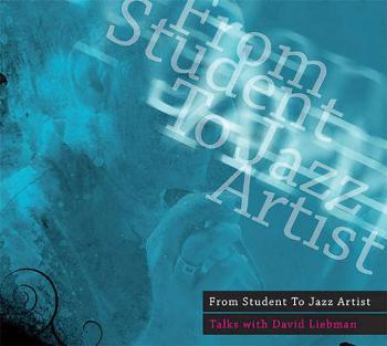 From Student to Jazz Artist: Talks with David Liebman (AL-01-ADV11008)
