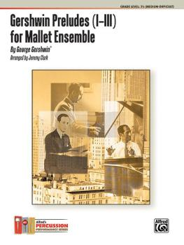 Gershwin Preludes (I--III) for Mallet Ensemble (For 4 Players) (AL-00-34456)