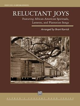Reluctant Joys (Featuring African-American Spirituals, Laments, and Pl (AL-00-48147)