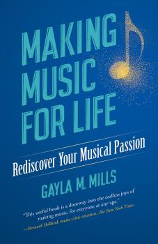 Making Music for Life: Rediscover Your Musical Passion (AL-06-83171X)