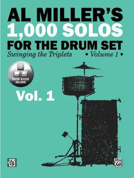Al Miller's 1,000 Solos for the Drum Set, Volume 1: Swinging the Tripl (AL-00-49305)