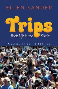 Trips: Rock Life in the Sixties--Augmented Edition (AL-06-828476)