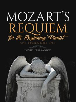 Mozart's Requiem for the Beginning Pianist (With Downloadable MP3s) (AL-06-838986)